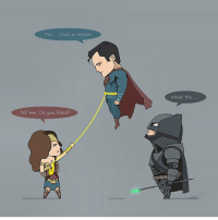 Memes, Superman, and 🤖: Yes..... Once a month  Tell me. Do you bleed?  What the TMI @superman