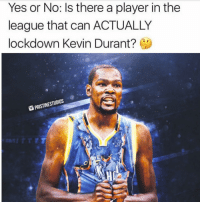 Kevin Durant, Memes, and The League: Yes or No: Is there a player in the  league that can ACTUALLY  lockdown Kevin Durant?  回PRISTINESTUDIOS 🤔 👇