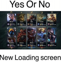 Memes, True, and Yeah: Yes Or No  Riven  Corki  Ivern  Leona  EMP 100s  Nautilus  Ezreal  Graves  Diana  yra  New Loading Screen F YEAH!!!!!!! Where can I sign up for this ?!!!!?? leagueoflegends > I don't know if this is true or made up < follow @mystical.ashe (me) for more ❄️ leagueoflegends