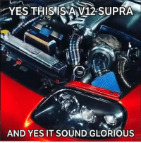 Memes, Glorious, and 🤖: YES THIS IS V12-SUPRA  AND YES IT SOUND GLORIOUS Wow what a machine! Credit to @speedforceracing and the owner @fastsupra1 - - jdm supra v12 turbo boost tuner tuning import modified 2jz carswithoutlimits carsofinstagram