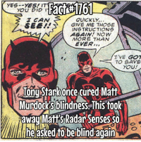 I'm on the last episode of DareDevil Season 2! Waiting till tonight to watch it! DareDevil is definitely my FAVOURITE Marvel Superhero!! I will be posting multiple DareDevil facts over today and maybe tomorrow so stay tuned!!: YES YES! IT'  YOU DID I  QUICKLY,  SEE!  GIVE ME THOSE  INSTRUCTIONS  AGAIN! NOW  MORE THAN  EVER  T 'VE GOT  TO SAVE  YOU!  Tony Stark once cured Matt  Murdocks blindness This took  away Matt's Radar Senses So  lheased beiblind again I'm on the last episode of DareDevil Season 2! Waiting till tonight to watch it! DareDevil is definitely my FAVOURITE Marvel Superhero!! I will be posting multiple DareDevil facts over today and maybe tomorrow so stay tuned!!