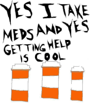 Just a reminder: YESI TAKE  MEDSAND YES  GETTING HELP  IS COOL Just a reminder