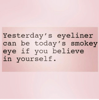 Showing up to brunch with bomb smokey eye 💅🏼 ( @ecards_adulthumor_ ): Yesterday's eyeliner  can be today's smokey  eye if you believe Showing up to brunch with bomb smokey eye 💅🏼 ( @ecards_adulthumor_ )
