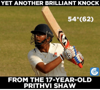 Prithvi Shaw registered his 2nd fifty-plus score in Ranji Trophy. Mumbai -  76/2 against Gujarat.: YET ANOTHER BRILLIANT KNOCK  54*(62)  FROM THE 17-YEAR-OLD  PRITHVI SHAW Prithvi Shaw registered his 2nd fifty-plus score in Ranji Trophy. Mumbai -  76/2 against Gujarat.