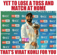 Virat Kohli for Victory.: YET TO LOSEATOSS AND  MATCH AT HOME  ICC  r GICC  MICC  RANK  TTEES  MAA  ICC  ICC  GICC  ICC  Star  GICC  TTRES RANKINGS  m/rankings  @ICC  @ICC icc-cricket  ICC  TTRES  RANKING  RVC J  GICC  WWW. RVCJ.COM  ICC  ICC  RANIINCI  RANKINGS  THATS VIRAT KOHLI FOR YOU Virat Kohli for Victory.