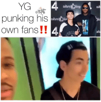 Friends, Memes, and Mad: YG  punking his  own fans !!  culture Ckings  2  cult  culture kin  ki yg testing his own fan 👀 It seems he was mad because he was being recorded 📹 do you think the kid deserved it⁉️ Follow @bars for more ➡️ DM 5 FRIENDS