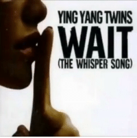send this 2 ur crush neptunesvids: YING YANG TWINS  WAIT  THE WHISPER SONG) send this 2 ur crush neptunesvids