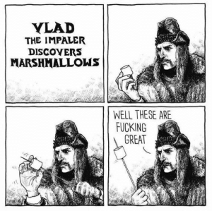 Nobody is safe from the Impaler via /r/funny https://ift.tt/2MDfAOd: YLAD  THE IMPALER  DISCOYERS  MARSHMALLOWS  WELL THESE ARE  FUCKING  GREAT Nobody is safe from the Impaler via /r/funny https://ift.tt/2MDfAOd