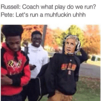 Russell: Coach what play do we run?  Pete: Let's run a muhfuckin uhhh This is too much lmaoooo 😂😂😂 ratchetmemes ratchet memes meme funny ghetto comedy thot swag nigga 3hunna lol lmao rap drake black follow smile laugh smh joke nochill memeoftheday follow  hilarious bangbang bae mixtape halftime superbowl