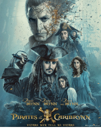 YNN DERYNN AND  PIRATES Ze  CARIBRONN  BRYNNS MEN TELL NO BRYNNS  a b r y n n shuller I photoshopped to be everyone in the Pirates of the Caribbean movie poster.