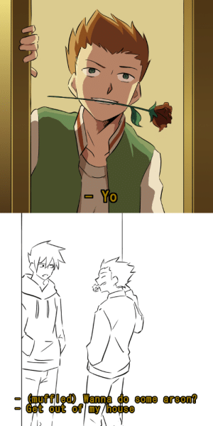 jinzouactor:  AU where everything's the same but shou has a rose in his mouth this whole scene: Yo  0   some arsou?  Get out of my house jinzouactor:  AU where everything's the same but shou has a rose in his mouth this whole scene