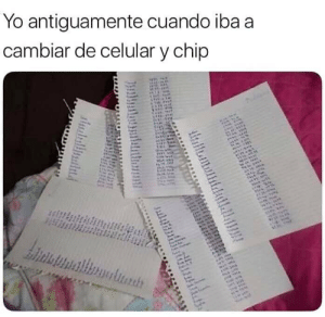 Memes, Yo, and Chip: Yo antiguamente cuando iba a  cambiar de celular y chip  is  MHEN  # E