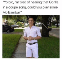 """Advice, Meme, and Memes: """"Yo bro, l'm tired of hearing that Gorilla  in a coupe song, could you play some  Mo Bamba?"""" @advice was voted the best meme page of 2018😂"""