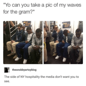 "Waves, Yo, and History: Yo can you take a pic of my waves  for the gram?""  Path  Through  History  hrong  flistory  thesnobbyartsyblog  The side of NY hospitality the media don't want you to  see Friendly favor for a stranger"