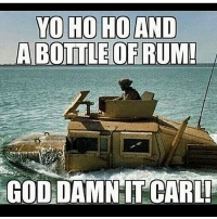 Memes, 🤖, and Mariners: YO HO HO AND  BOTTLE OF RUM!  GODDAMN CARLI . ✅ Double tap the pic ✅ Tag your friends ✅ Check link in my bio for badass stuff - usarmy 2ndamendment soldier navyseals gun flag army operator troops tactical sniper armedforces k9 weapon patriot marine usmc veteran veterans usa america merica american coastguard airman usnavy militarylife military airforce libertyalliance