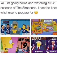 Memes, Ebola, and 🤖: Yo. I'm going home and watching all 28  seasons of The Simpsons. I need to know  what else to prepare for  1997  ATLANTA  PATRIOTS  Carious George  FINAL  73 43  38  Ebola virus  000  NEW  TRUMP  TRUMP
