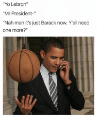 """😂Just call me Barack, cash me on the court how bout dat,lol - -(RP @thefunnyintrovert - - - - - - 420 memesdaily Relatable dank MarchMadness HoodJokes Hilarious Comedy HoodHumor ZeroChill Jokes Funny KanyeWest KimKardashian litasf KylieJenner JustinBieber Squad Crazy Omg Accurate Kardashians Epic bieber Weed TagSomeone hiphop trump rap drake: """"Yo Lebron""""  """"Mr President-""""  """"Nah man it's just Barack now. Y all need  one more?"""" 😂Just call me Barack, cash me on the court how bout dat,lol - -(RP @thefunnyintrovert - - - - - - 420 memesdaily Relatable dank MarchMadness HoodJokes Hilarious Comedy HoodHumor ZeroChill Jokes Funny KanyeWest KimKardashian litasf KylieJenner JustinBieber Squad Crazy Omg Accurate Kardashians Epic bieber Weed TagSomeone hiphop trump rap drake"""