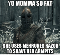 Memes, Armpit, and 🤖: YO MOMMA SO FAT  SHEUSES MEHRUNES RAZOR  TO SHAVE HER ARMPITS ~Heisenberg