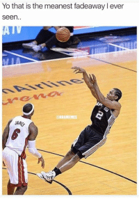 Nba, Yo, and Spurs: Yo that is the meanest fadeaway l ever  seen.  NBAMEMES  JAME The craziest fadeaway of all time. #Spurs Nation