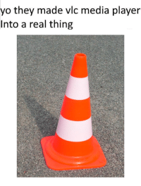 vlc: yo they made vlc media player  Into a real thing