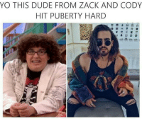 Dude, Yo, and Puberty: YO THIS DUDE FROM ZACK AND CODY  HIT PUBERTY HARD <p>Is this real!?!?</p>