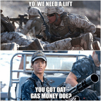 Budget cuts man... . . . military militaryhumor militarymemes army navy airforce coastguard usa patriot veteran marines usmc airborne meme funny followme troops ArmedForces militarylife popsmoke: YO, WE NEED A LIFT  YOU GOT DAT  GAS MONEY DOE Budget cuts man... . . . military militaryhumor militarymemes army navy airforce coastguard usa patriot veteran marines usmc airborne meme funny followme troops ArmedForces militarylife popsmoke