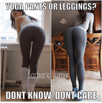 Yoga Pants: YOGA PANTS OR LEGGINGSp  arborio Huma  DONT KNOW DONT ARE