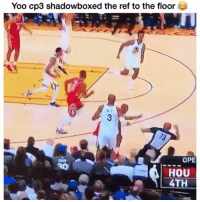 Funny, The Ref, and Ref: Yoo cp3 shadowboxed the ref to the floor  OPE  HOU  4TH 😂😂😂
