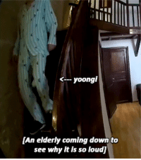 "Tumblr, Blog, and Http: yoongi  [An elderly coming down to  see why it is so loud) dearbangtansonyeondan:""an elderly"""