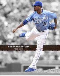 Memes, Royals, and Dominican: YORDANO VENTURA  1991 2017  30 Royals pitcher Yordano Ventura has died in a car crash in his native Dominican Republic. He was 25.