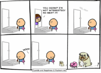 Memes, Cyanide and Happiness, and Happiness: YOU AGAIN? I'M  NOT INTERESTED!  SO BEAT IT!  WOOF  Cyanide and Happiness © Explosm.net| By Kris. 💝