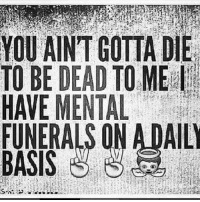 IT'S A BURIAL TODAY... HATERS 💯: YOU AINT GOTTA DIE  TO BE DEAD TO ME  HAVE MENTAL  FUNERALS ON A DAILY  BASIS IT'S A BURIAL TODAY... HATERS 💯