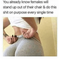 Ghetto, Memes, and Shit: You already know females will  stand up out of their chair & do this  shit on purpose every single time Make Sure ------------------------- •To Join The @ghetto Nation - Like & Comment 😎 -------------------------- •Tag & Dm Your 15 Homies 👥 -------------------------- •Follow For More Content 🎉👍 --------------------------