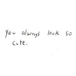 https://iglovequotes.net/: you always  1ook so  Cute. https://iglovequotes.net/