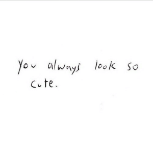 https://iglovequotes.net/: You always look so  Cute. https://iglovequotes.net/