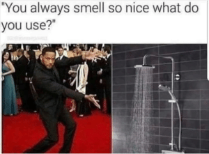 """?: """"You always smell so nice what do  you use?"""" ?"""