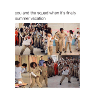 good morning: you and the squad when it's finally  summer vacation good morning