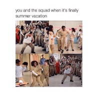 Tag ur squad @sightweet: you and the squad when it's finally  summer vacation Tag ur squad @sightweet