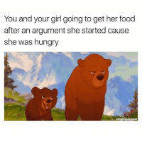 Food, Hungry, and Memes: You and your girl going to get her food  after an argument she started cause  she was hungry  singing supper Annoying as fuck..😑😂😂