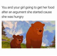 Food, Hungry, and Singing: You and your girl going to get her food  after an argument she started cause  she was hungry  singing supper