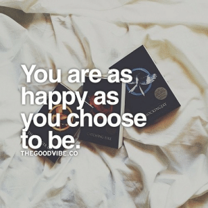 Fire, Life, and Love: You are as^  happy as  vou choose  to be  HING FIRE  THEGOODVIBE.CO You are as happy as you choose to be  Follow for more relatable love and life quotes!!