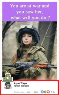 """Fire, Memes, and Saw: You are at war and  you saw her,  what will you do?  ett  Aryan Thapa  Fire in the hole  2 hours ago Like Reply 1.3k <p>Fire in the hole via /r/memes <a href=""""http://ift.tt/2r5XFGK"""">http://ift.tt/2r5XFGK</a></p>"""