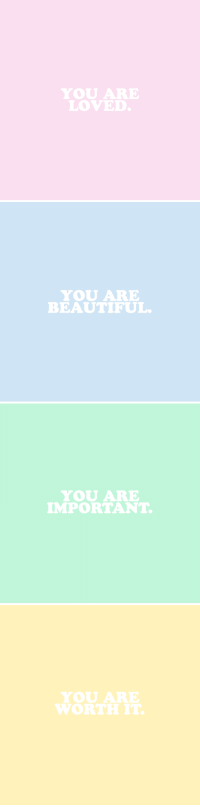 Beautiful, You, and You Are Loved: YOU ARE  LOVED   YOU ARE  BEAUTIFUL   YOU ARE  IMPORTANT.   YOU ARE  WORTHIT.