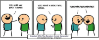 """Beautiful, Best Friend, and Best: YOU ARE MY  BEST FRIEND!  YOU HAVE A BEAUTIFUL  VOICE  HAHAHAHAHAHAHA!!  Created With The Random Comic Generator  www.explosm.net/rcg Explosm <p>Wholesome Cyanide and Happiness random comic generator via /r/wholesomememes <a href=""""http://ift.tt/2f0FfC9"""">http://ift.tt/2f0FfC9</a></p>"""