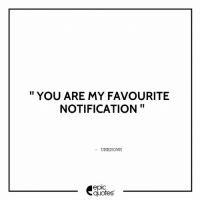 You Are My Favourite Notification Unknown Quotes 1917 Life
