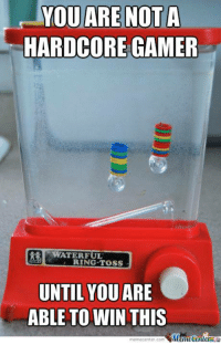 The grandfather of handheld gaming.: YOU ARE NOT A  HARDCORE GAMER  WATER FUL  RING TOSS  UNTIL YOU  ARE  ABLE TO WIN THIS  memecenter-com  Mumecenter The grandfather of handheld gaming.
