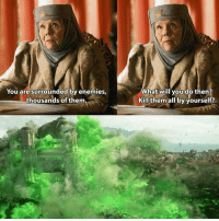 Enemies, Will, and Them: You are surrounded by enemies,  thousands of them  What will you do then?  Kill them all by yourself? Olenna planted the seed https://t.co/T4Lu9juo2q
