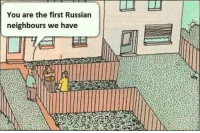 Club, Tumblr, and Blog: You are the first Russian  neighbours we have laughoutloud-club:  Russian neighbors