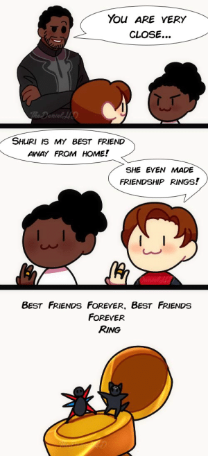 lovethedanielhd:I love this headcanon with my soul, is just too pure and cute. Oh my god. : You ARE VERY  CLOSE...   SHURI IS MY BEST FRIEND  AWAY FROM HOME!  SHE EVEN MADE  FRIENDSHIP RINGS!   8ESt FRIENDS FOREYER, BEST FRIENDS  FOREVER  RING lovethedanielhd:I love this headcanon with my soul, is just too pure and cute. Oh my god.