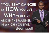 "Espn, Memes, and Stuart Scott: ""YOU BEAT CANCER  BY HOW YOU LIVE  WHY YOU LIVE  AND IN THE MANNER  IN WHICH YOU LIVE.""  -Stuart Scott 2 years ago today, the world lost a Legend. RIP Stuart Scott. StuartScott Merica RIP ESPN"